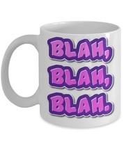 Blah,Blah,Blah. 11 oz White Coffee or Tea Mug - $15.99