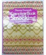 Dianne Durand Complete Book of Smocking Techniques and Projects Hard Cov... - $18.99