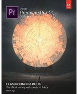 Adobe Premiere Pro CC Classroom in a Book (2017 release) [Paperback] Jag... - $9.02