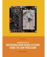 Introduction to Microprocessor Based Systems Using the ARM Processor (2n... - $217.80