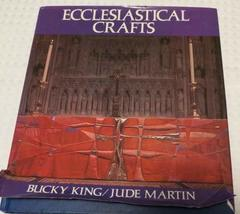 Ecclesiastical Crafts [Dec 01, 1978] King, Bucky and Martin, Jude