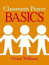 Classroom Prayer Basics by Vivian Williams  - $25.98