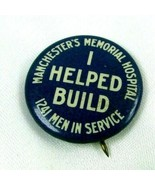 Post WWI 1920 I Helped Build Manchester Memorial Hospital Pin Button 124... - $47.89