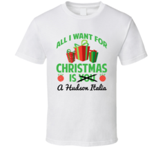 All I Want For Christmas Is Hudson Italia Car Lover Enthusiast T Shirt - $20.99+