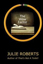 The Wow Factor [Paperback] Roberts, Julie