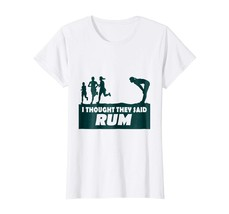 New Shirts - I Thought They Said Rum Funny Runners Graphic T-Shirt Wowen - $19.95