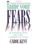 Tame Your Fears: And Transform Them into Faith, Confidence, and Action K... - $1.96