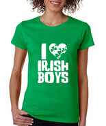 Women's T Shirt I Love Irish Boys St Patrick's Day Party Tee - $10.94+