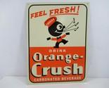 Orange Crush Feel Fresh Crushy Reissue AAA Sign Co Ohio Embossed Metal Advert