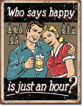 Who Says Happy is Just an Hour? Bar Pub Drinking Beer Alcohol Humor Metal Sign - $20.95