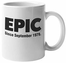Epic Since Born in September 1979 Birthday Ceramic Coffee & Tea Mug, 11oz, White - $19.59