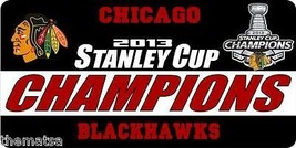 Chicago Blackhawks 2013 Stanley Cup Champions Nhl Hockey License Plate - $27.07