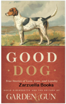 Good Dog : True Stories of Love, Loss, and Loyalty : David DiBenedetto :... - $10.45