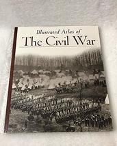 Illustrated Atlas of The Civil War (Echoes of Glory) Time-Life Books Edi... - $4.89