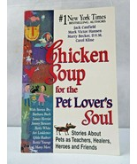 Chicken Soup for the Pet Lovers Soul  by Jack Canfield Mark Victor Hanse... - $4.00