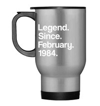 Legend Since February 1984 Travel Mug  34th Birthday Gifts Funny - $21.99