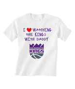 Sacramento Kings Toddler T-Shirt I Watch With Daddy Tshirt Tee - $15.00