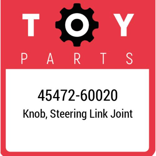 45472-60020 Toyota Knob Steering Link Joint, New Genuine OEM Part