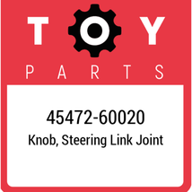 45472-60020 Toyota Knob Steering Link Joint, New Genuine OEM Part - $19.01