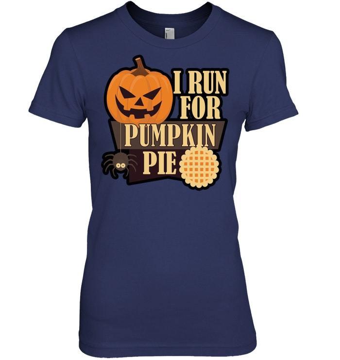 Funny Halloween Tshirt Run For Pumpkin Pie Thanksgiving