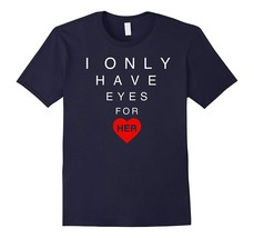 New Shirts - I Only Have Eyes For Her Shirt Eye Exam Valentines Day Shirts Men - $19.95+