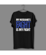 Colon Cancer Awareness Black T-Shirt My Husbands Fight Navy Shirt My Fig... - $17.99