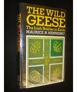 The wild geese: The Irish soldier in exile Hennessy, Maurice N - $18.95
