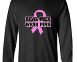 Real Men Wear Pink Long Sleeve T-Shirt Breast Cancer Awareness
