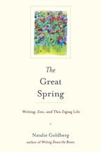 The Great Spring: Writing, Zen, and This Zigzag Life...Author: Natalie G... - $13.00