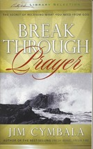 Breakthrough Prayer: The Power of Connecting with the Heart of God - Jim... - $19.95