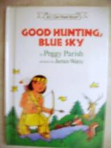 Good Hunting, Blue Sky (An I Can Read Book) [Hardcover] [Jan 01, 1996] Peggy Par