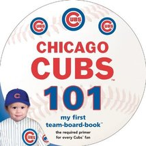 Chicago Cubs 101 (My First Team-Board-Book) [Board book] [May 31, 2014] ... - $3.93
