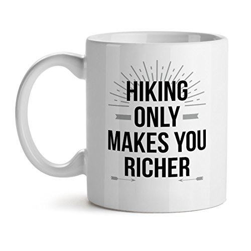 Hiking Only Makes You Richer - Mad Over Mugs - Inspirational Unique Popular Offi - $17.59