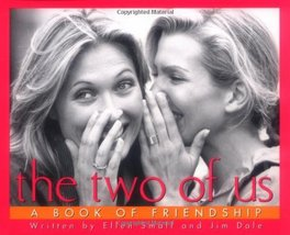 The Two Of Us A Book Of Friendship Dale, Jim; Small, Ellen; Schapiro, Sara and D - $3.96