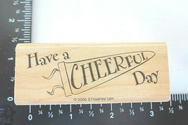 Rubber Stamp Have a Cheerful Day 2005 Stampin Up Banner Vintage Look Flag  - $5.99
