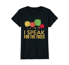 Funny Shirts - I Speak For The Trees - Science Earth Day 2018 T-Shirt Wowen - $19.95+