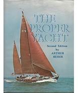 The proper yacht [Jan 01, 1978] Beiser, Arthur - $21.73