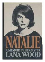 Natalie~A Memoir By Her Sister [May 23, 1984] Wood, Lana - $5.95