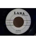 THE CADILLACS ~ GLORIA ~DOO WOP 45 RPM LANA LABEL RECORD - $4.00