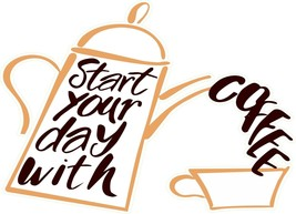Coffee quote, start your day with  3D Window View Decal Graphic WALL STI... - $6.92+