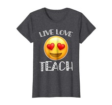 Brother Shirts - Teacher emoji hearts love Shirt LIVE LOVE TEACH STUDENT... - $19.95