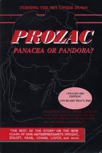 Prozac: Panacea or Pandora? the Rest of the Story on the New Class of Ssri Antid