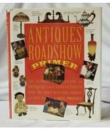 Antiques Roadshow Primer The Introductory Guide to Antiques Carol Prisan... - $5.00