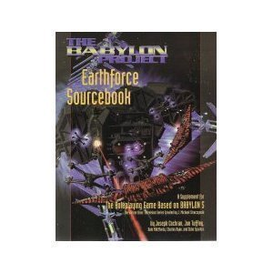 The Babylon Project Earthforce Sourcebook: A Supplement for the Roleplaying Game