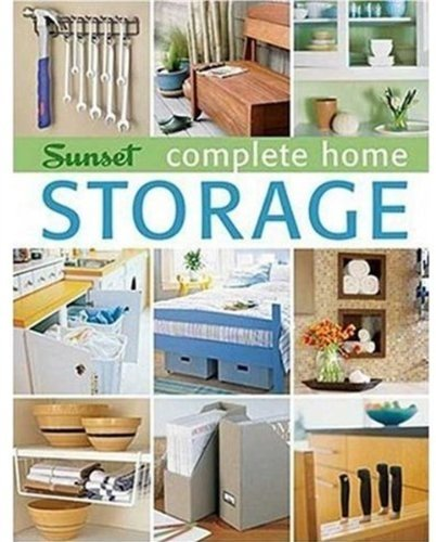 Complete Home Storage Editors of Sunset Books