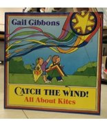 Catch the Wind!: All About Kites Gibbons, Gail - $115.52