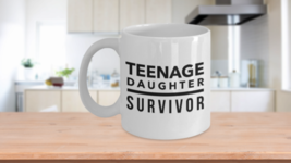 Teenage Daughter Survivor - Father's Day mug - $14.65+