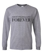 """Zayn / Taylor Swift """"I Don't Wanna Live Forever"""" Long Sleeved Shirt - $31.90 CAD+"""