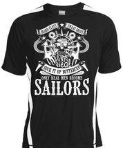 Only Real Men Become Sailors T Shirt, Blood Clots Sweat Dries Bones Heal T Shirt - $16.99+