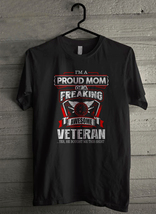 Proud Mom Of A Feaking Awesome Veteran - Custom Men's T-Shirt (4206) - $19.13+